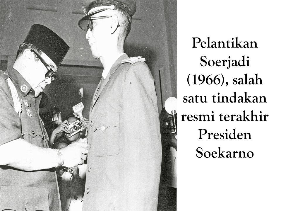 Pelantikan Soerjadi (1966), salah satu tindakan resmi terakhir Presiden Soekarno