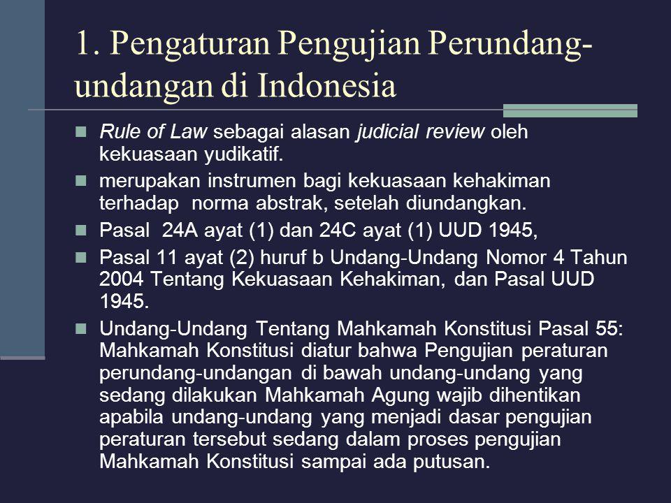 1. Pengaturan Pengujian Perundang- undangan di Indonesia Rule of Law sebagai alasan judicial review oleh kekuasaan yudikatif. merupakan instrumen bagi