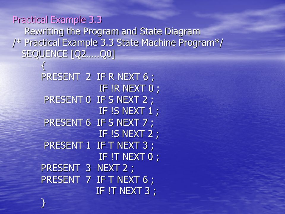 Practical Example 3.3 Rewriting the Program and State Diagram Rewriting the Program and State Diagram /* Practical Example 3.3 State Machine Program*/