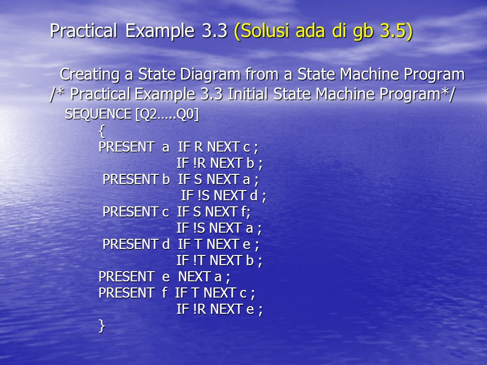 Practical Example 3.3 (Solusi ada di gb 3.5) Creating a State Diagram from a State Machine Program Creating a State Diagram from a State Machine Progr