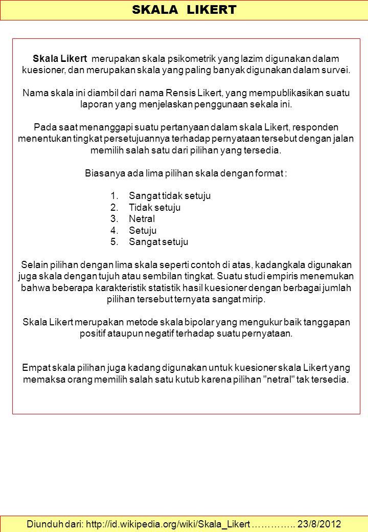 A survey is only as good as the questions it asks Diunduh dari: http://jurnal-sdm.blogspot.com/2011/06/penyusunan-kuesioner- penelitian.html…………..