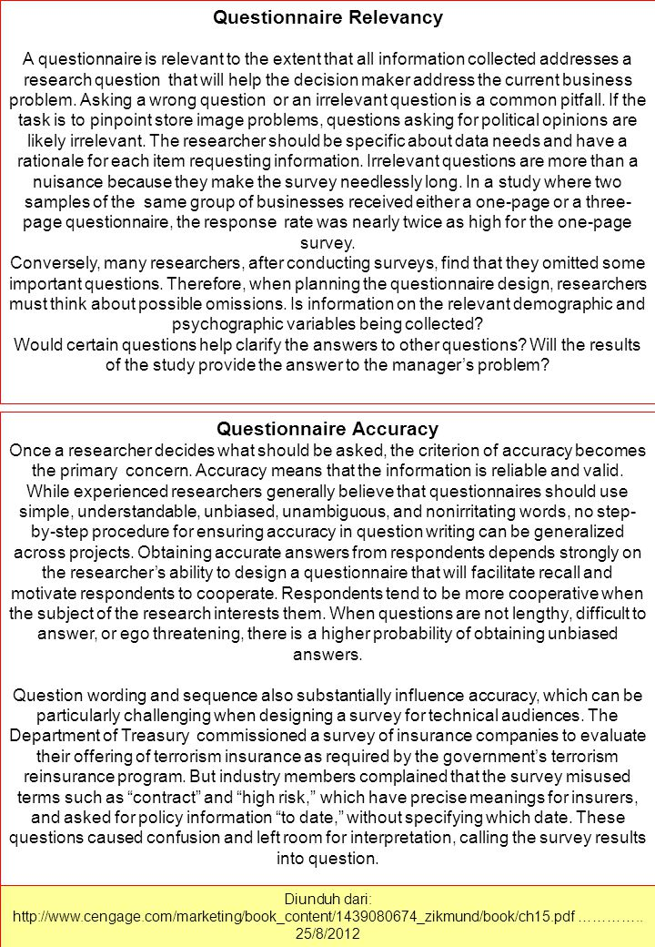 Key criteria Questionnaire relevancy – No unnecessary information is collected and only information needed to solve the problem is obtained. Be specif