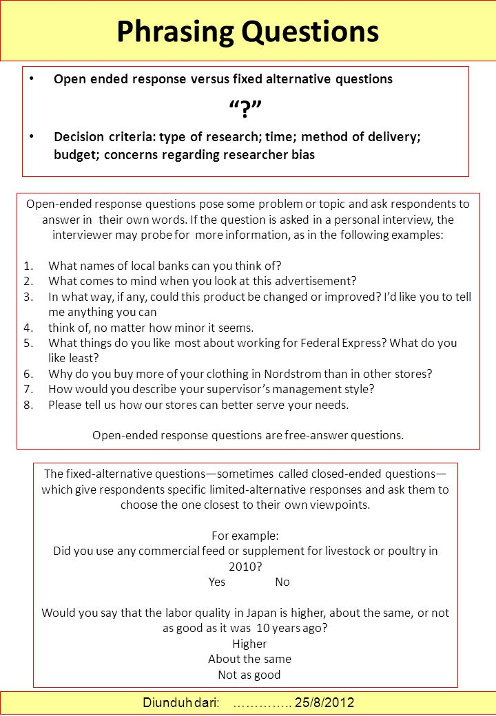 Questionnaire Accuracy Once a researcher decides what should be asked, the criterion of accuracy becomes the primary concern. Accuracy means that the