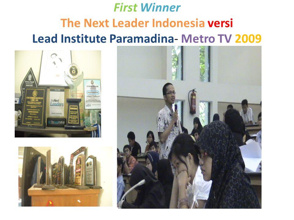 First Winner The Next Leader Indonesia versi Lead Institute Paramadina- Metro TV 2009
