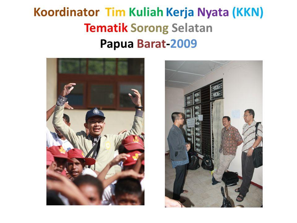 Koordinator Tim Kuliah Kerja Nyata (KKN) Tematik Sorong Selatan Papua Barat-2009