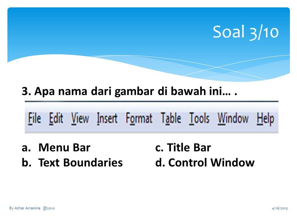 Soal 3/10 3. Apa nama dari gambar di bawah ini…. a.Menu Barc.