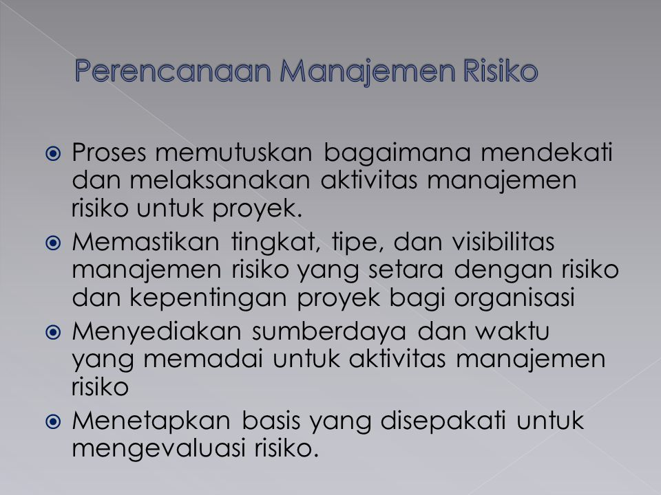 InputTeknikOutput Risk management plan Risk register Aproved change requests Work performance information Performance report Risk reassessment Risk audits Variance and tren analysis Technical performance measurement Reserve analysis Status meeting Risk register Requested changes Recommended corrective action Recommended preventive action Organizational process asset (updates) Project management plan (Updates)