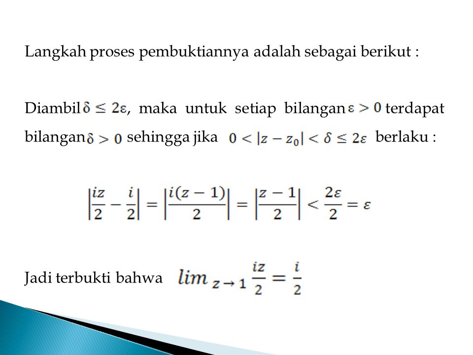 Langkah proses pembuktiannya adalah sebagai berikut : Diambil, maka untuk setiap bilangan terdapat bilangan sehingga jika berlaku : Jadi terbukti bahw