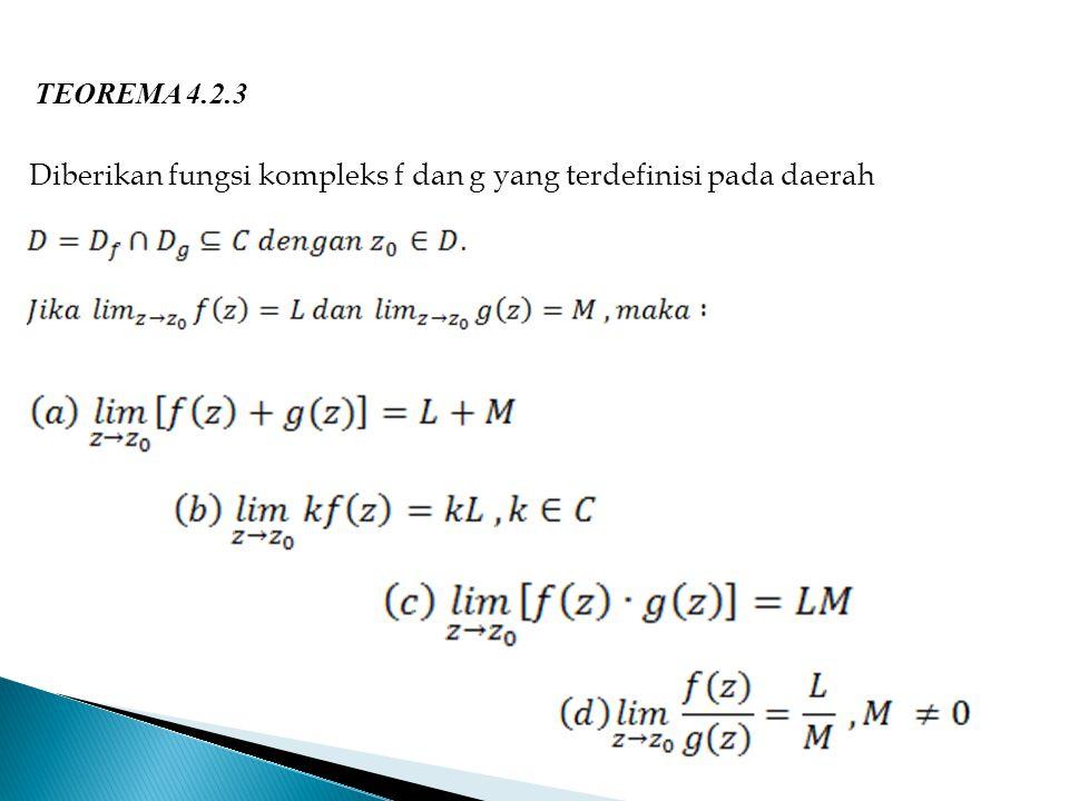 TEOREMA 4.2.3 Diberikan fungsi kompleks f dan g yang terdefinisi pada daerah