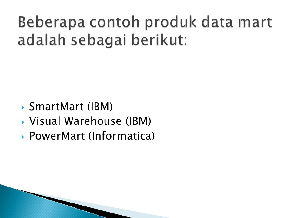  Dependent Data Mart  Independent Data Mart (IDM)