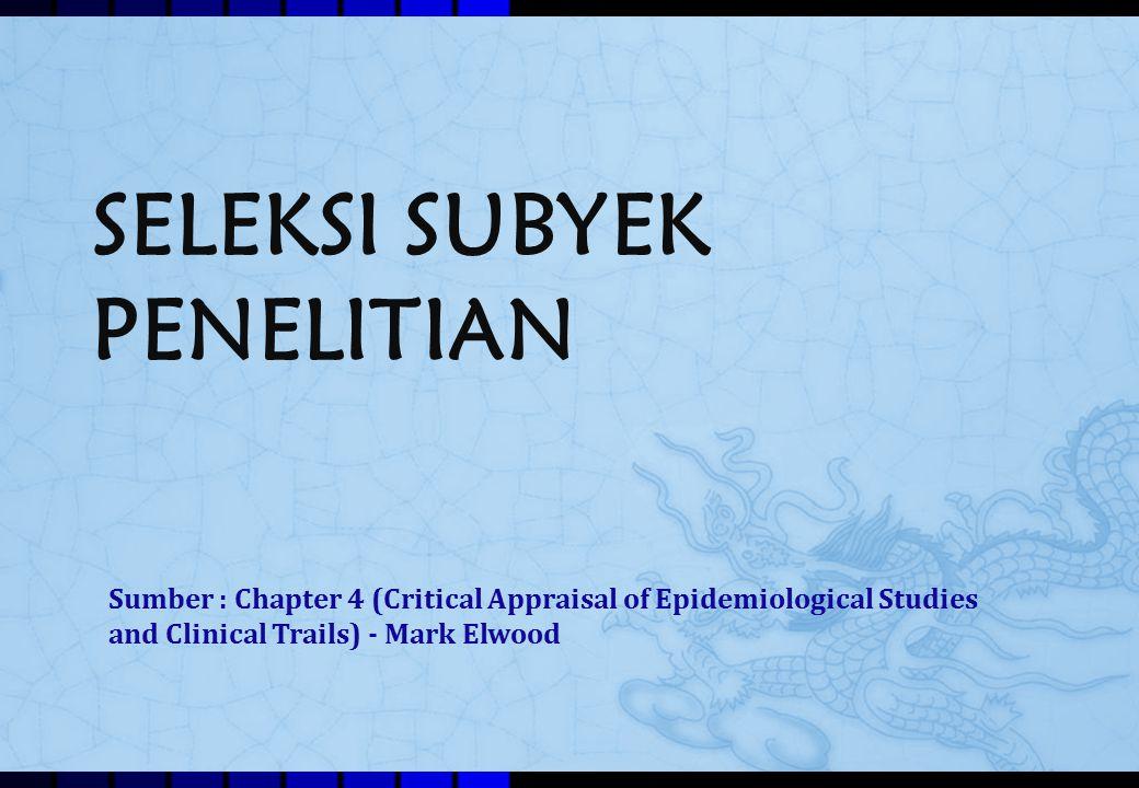 TOPIK BAHASAN  Bagian 1.Prinsip-prinsip seleksi subyek penelitian  Bagian 2.