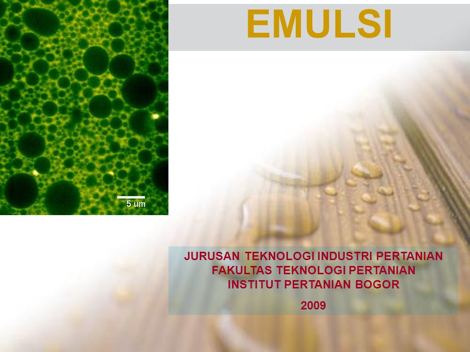 Definition of an Emulsion An emulsion consists of two immiscible liquids (usually oil and water), with one liquid being dispersed as small (d = 0.1 - 100  m) spherical droplets in the other liquid.