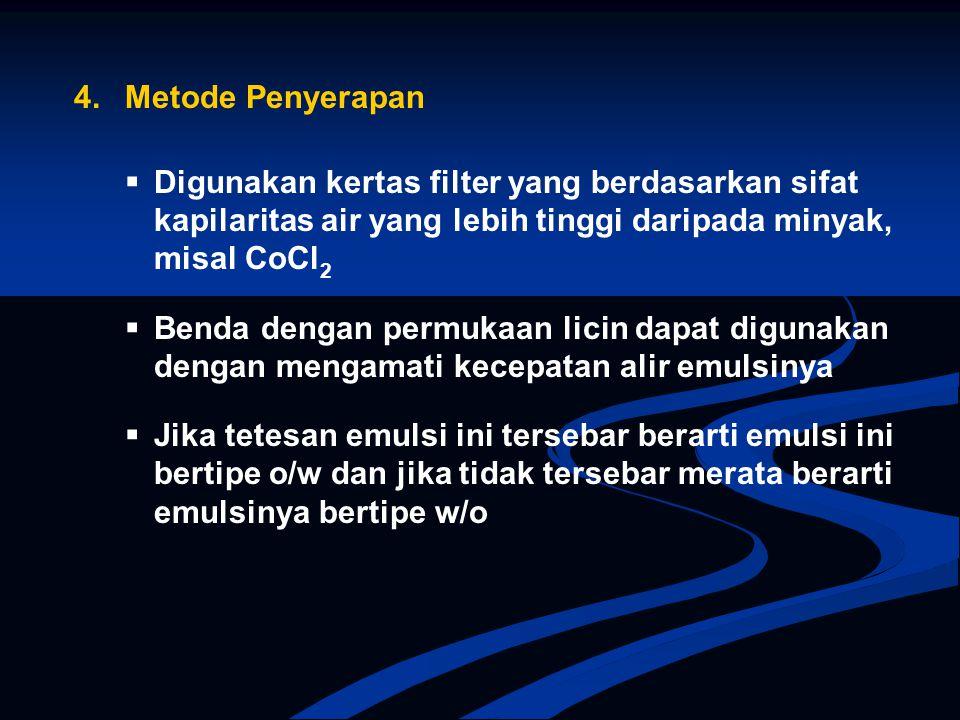 4. Metode Penyerapan  Digunakan kertas filter yang berdasarkan sifat kapilaritas air yang lebih tinggi daripada minyak, misal CoCl 2  Benda dengan p