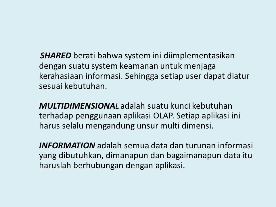 SHARED berati bahwa system ini diimplementasikan dengan suatu system keamanan untuk menjaga kerahasiaan informasi. Sehingga setiap user dapat diatur s