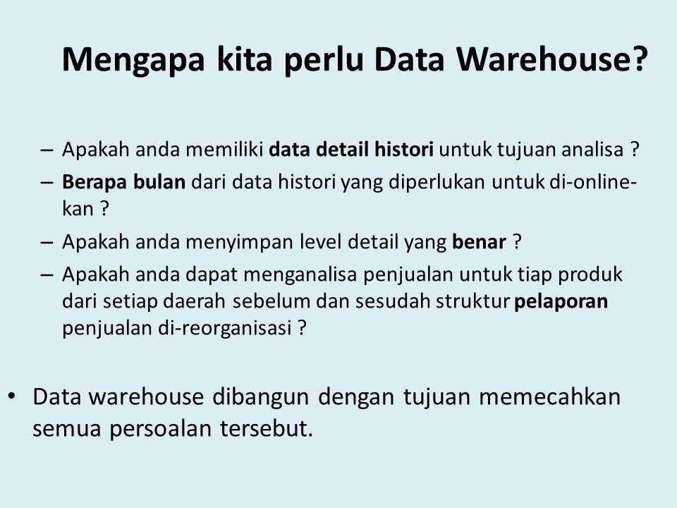 OLTP Vs Data Warehouse Workload Data warehouse didesain untuk menampung query dalam jumlah yang besar OLTP hanya mendukung operasi tertentu Data modification Data warehouse diupdate data secara regular (setiap minggu/ hari) memakai teknik modifikasi data shg user tidak secara langsung mengupdate data warehouse Pada OLTP, user melakukan proses update data secara rutin dan langsung v v v