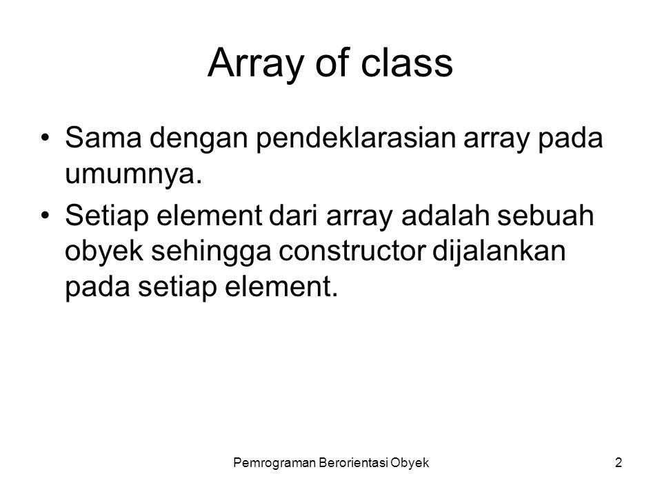 Pemrograman Berorientasi Obyek1 Sub Pokok Bahasan Array of class.