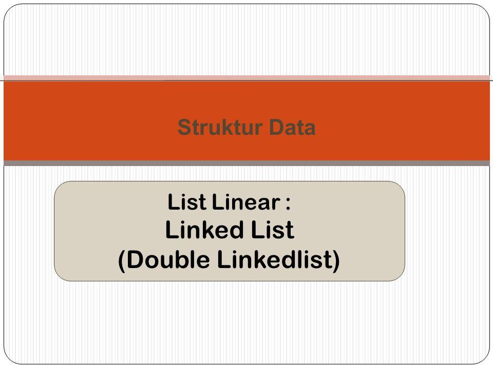 List Linear : Linked List (Double Linkedlist) Struktur Data