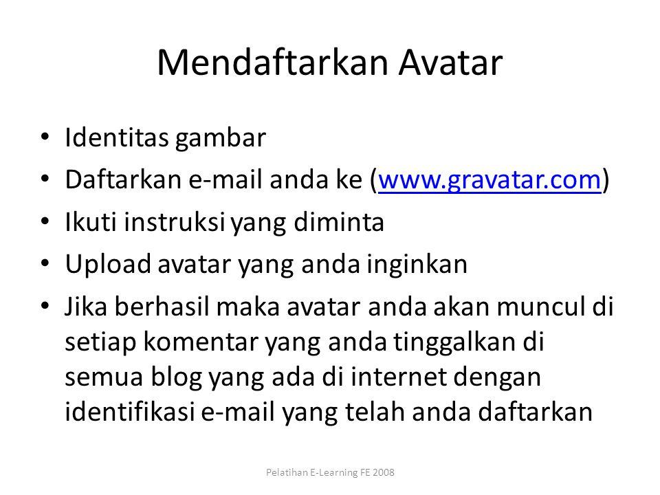 Mendaftarkan Avatar Identitas gambar Daftarkan e-mail anda ke (www.gravatar.com)www.gravatar.com Ikuti instruksi yang diminta Upload avatar yang anda