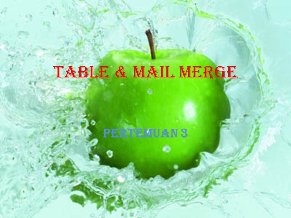 Table & Mail Merge Pertemuan 3