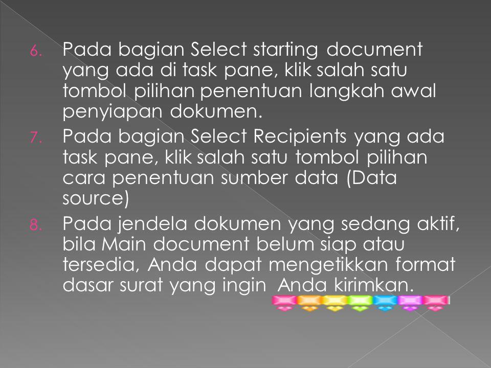 6. Pada bagian Select starting document yang ada di task pane, klik salah satu tombol pilihan penentuan langkah awal penyiapan dokumen. 7. Pada bagian