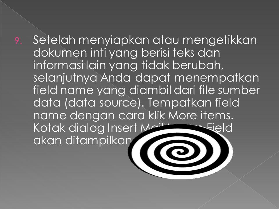 9. Setelah menyiapkan atau mengetikkan dokumen inti yang berisi teks dan informasi lain yang tidak berubah, selanjutnya Anda dapat menempatkan field n