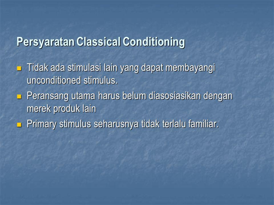 Persyaratan Classical Conditioning Tidak ada stimulasi lain yang dapat membayangi unconditioned stimulus. Tidak ada stimulasi lain yang dapat membayan