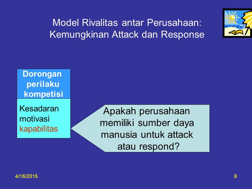 4/16/201519 Relative size Speed Innovation Quality Ability for Action and Response Respon yang cepat penting untuk first mover dan second mover yang cepat