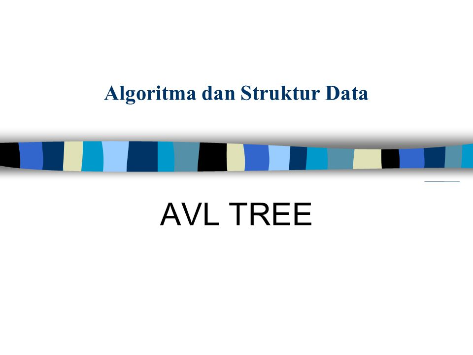 Algoritma dan Struktur Data AVL TREE