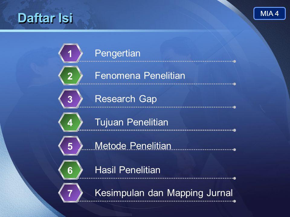 LOGO Daftar Isi Pengertian 1 Fenomena Penelitian 2 Research Gap 3 Tujuan Penelitian 4 Metode Penelitian 5 Kesimpulan dan Mapping Jurnal 7 Hasil Peneli