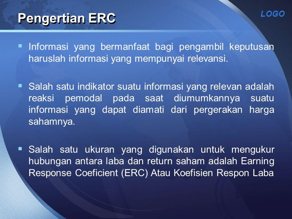 LOGO Pengertian ERC  Informasi yang bermanfaat bagi pengambil keputusan haruslah informasi yang mempunyai relevansi.  Salah satu indikator suatu inf