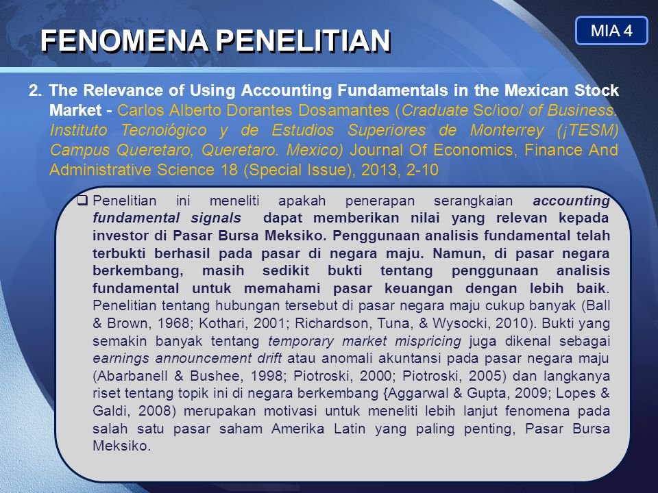 LOGO FENOMENA PENELITIAN MIA 4  Penelitian ini meneliti apakah penerapan serangkaian accounting fundamental signals dapat memberikan nilai yang relev