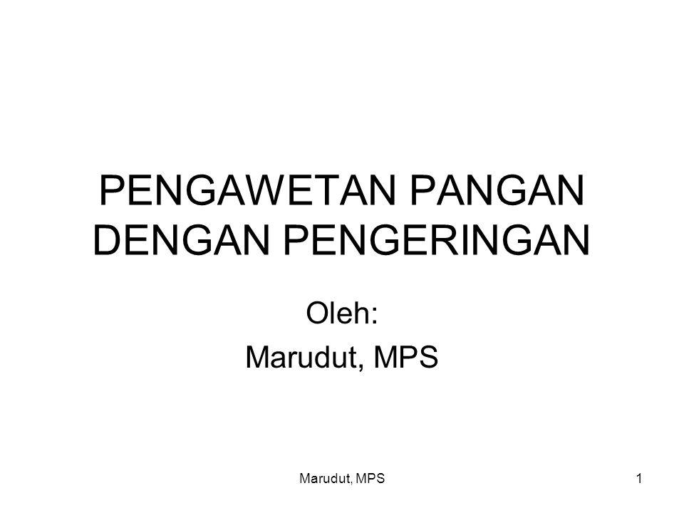 Marudut, MPS1 PENGAWETAN PANGAN DENGAN PENGERINGAN Oleh: Marudut, MPS