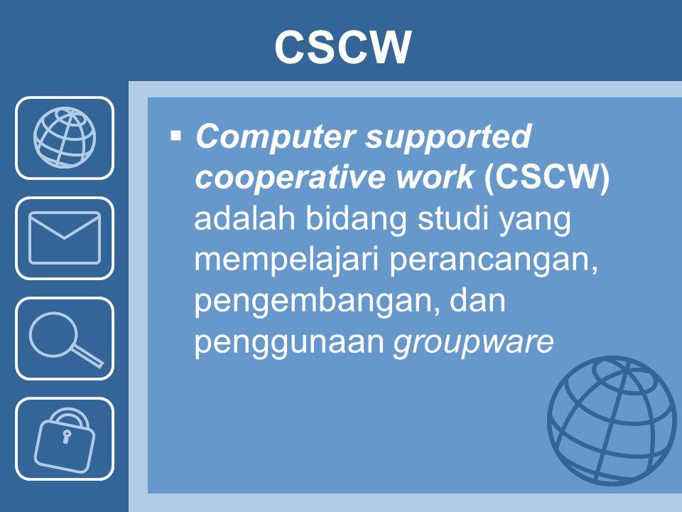 Lanjutan… Groupware atau group productivity software adalah jenis software yang membantu kelompok kerja (workgroup) yang terhubung ke jaringan untuk mengelola aktivitas mereka