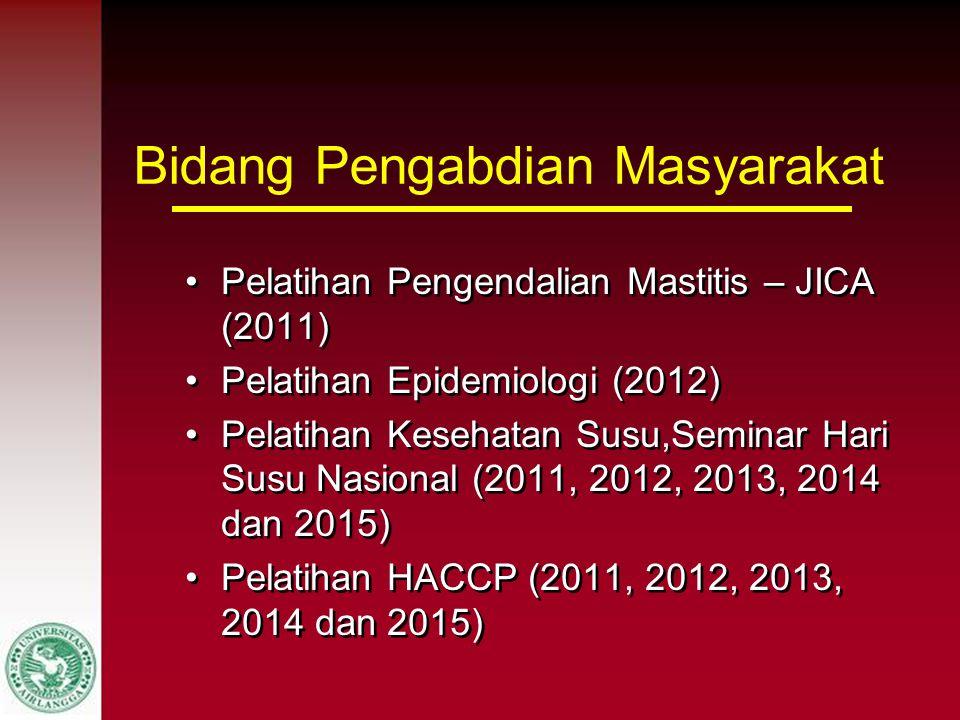 Bidang Pengabdian Masyarakat Pelatihan Pengendalian Mastitis – JICA (2011) Pelatihan Epidemiologi (2012) Pelatihan Kesehatan Susu,Seminar Hari Susu Na