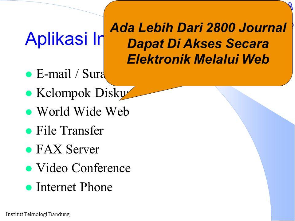 Institut Teknologi Bandung Aplikasi Internet Di Pendidikan l E-mail / Surat Elektronik. l Kelompok Diskusi. l World Wide Web l File Transfer l FAX Ser