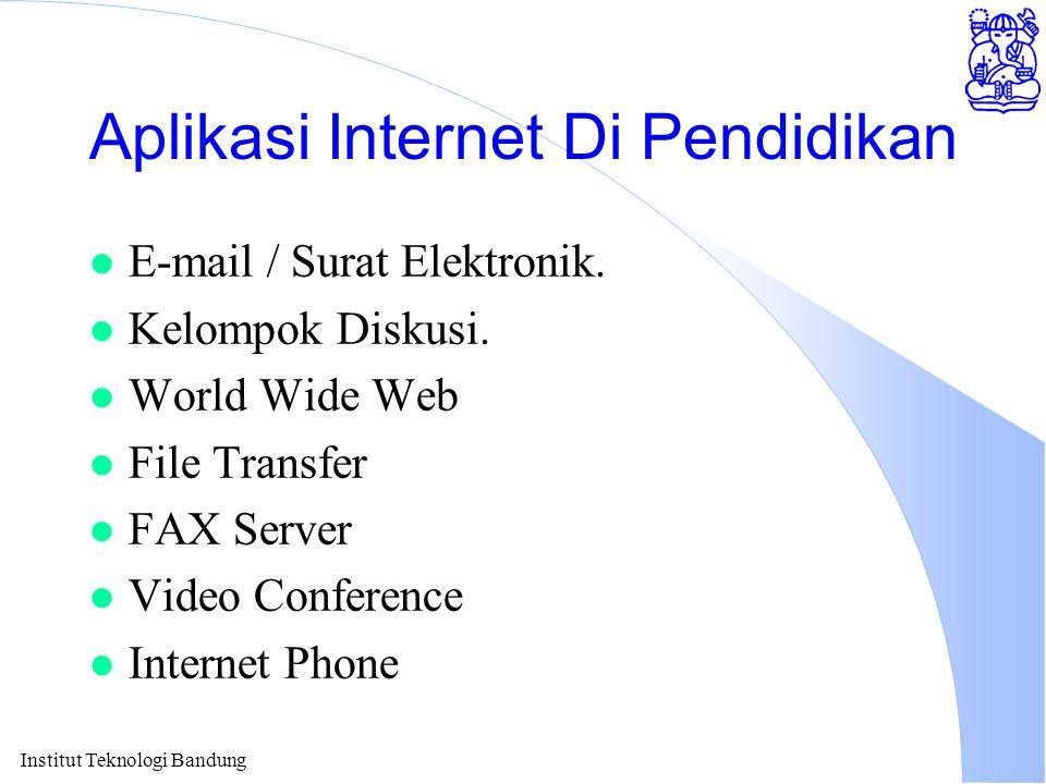 Institut Teknologi Bandung Summary l Internet akan dapat banyak memberikan keuntungan & kemudahan bagi dunia pendidikan.