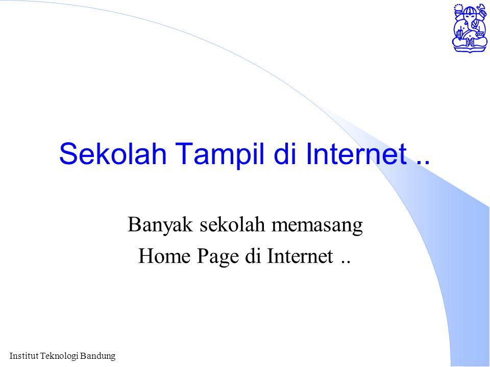 Sekolah Tampil di Internet.. Banyak sekolah memasang Home Page di Internet..