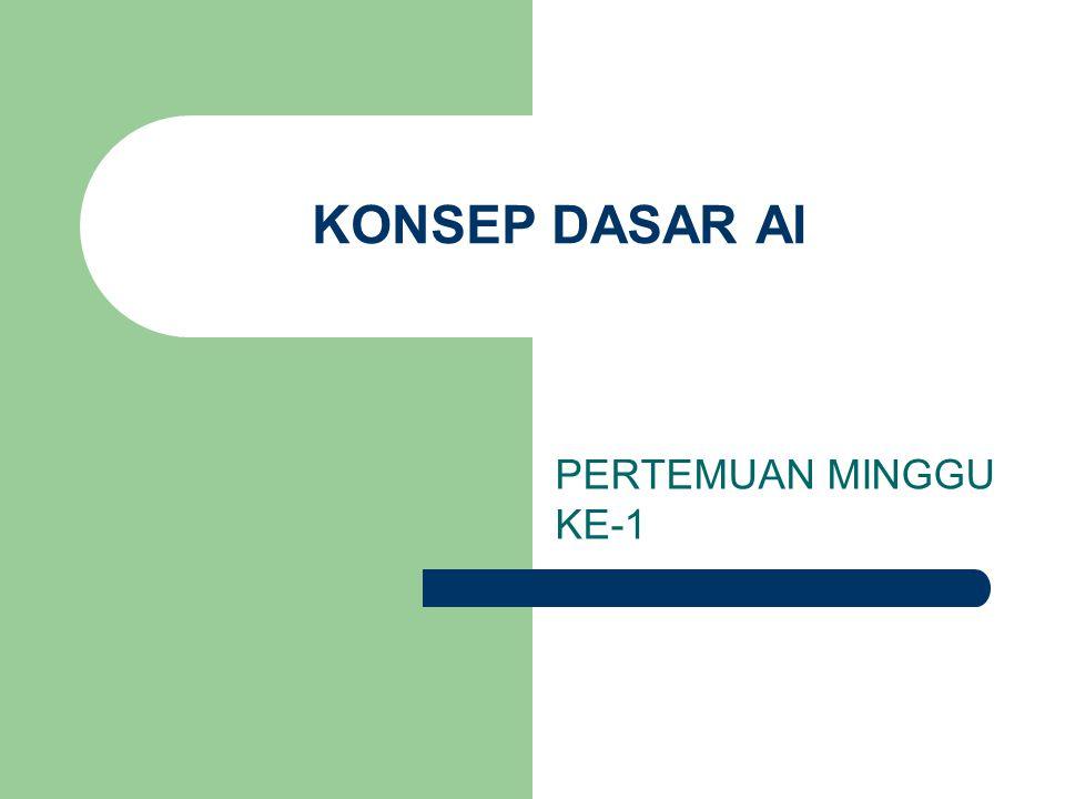 KONSEP DASAR AI PERTEMUAN MINGGU KE-1