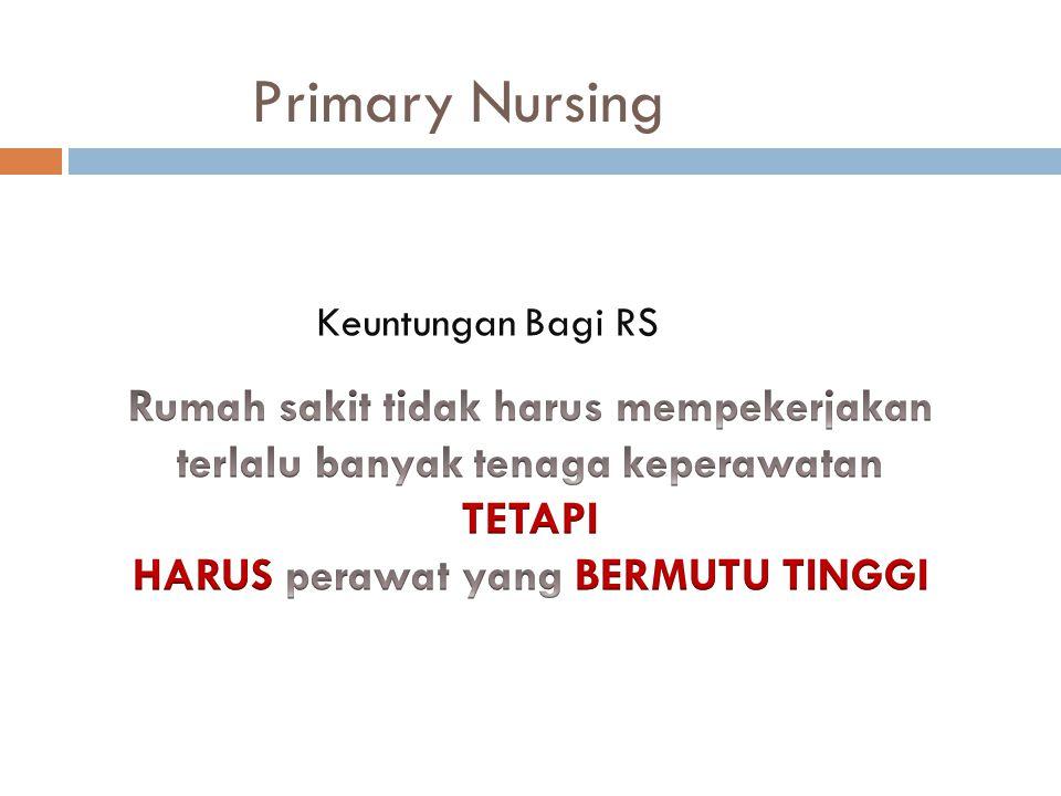 Primary Nursing Keuntungan Bagi RS