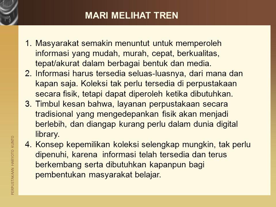 PERPUSTAKAAN HARYOTO KUNTO 5.Digital library menjanjikan pengguna mengakses sumber-sumber informasi elektronik.