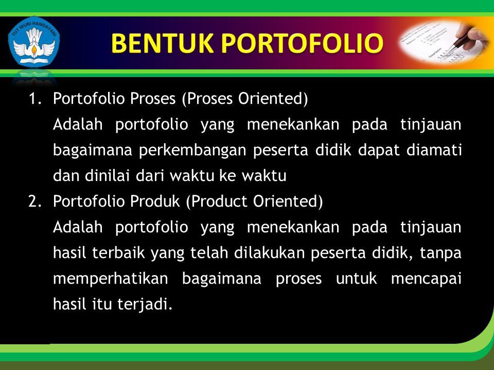 Click to edit Master title style 1.Portofolio Proses (Proses Oriented) Adalah portofolio yang menekankan pada tinjauan bagaimana perkembangan peserta