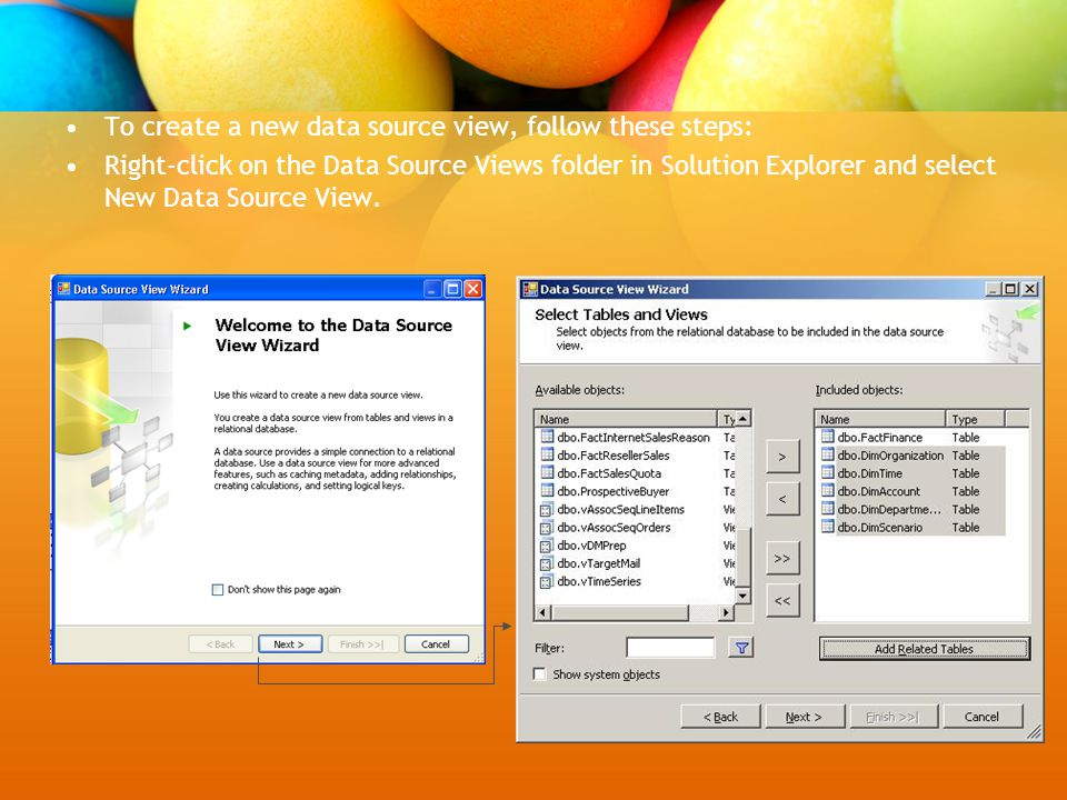 To create a new data source view, follow these steps: Right-click on the Data Source Views folder in Solution Explorer and select New Data Source View.