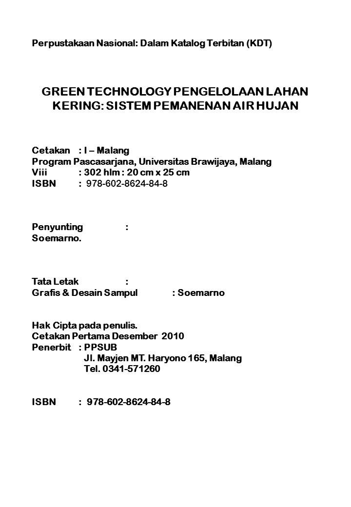 Perpustakaan Nasional: Dalam Katalog Terbitan (KDT) GREEN TECHNOLOGY PENGELOLAAN LAHAN KERING: SISTEM PEMANENAN AIR HUJAN Cetakan : I – Malang Program