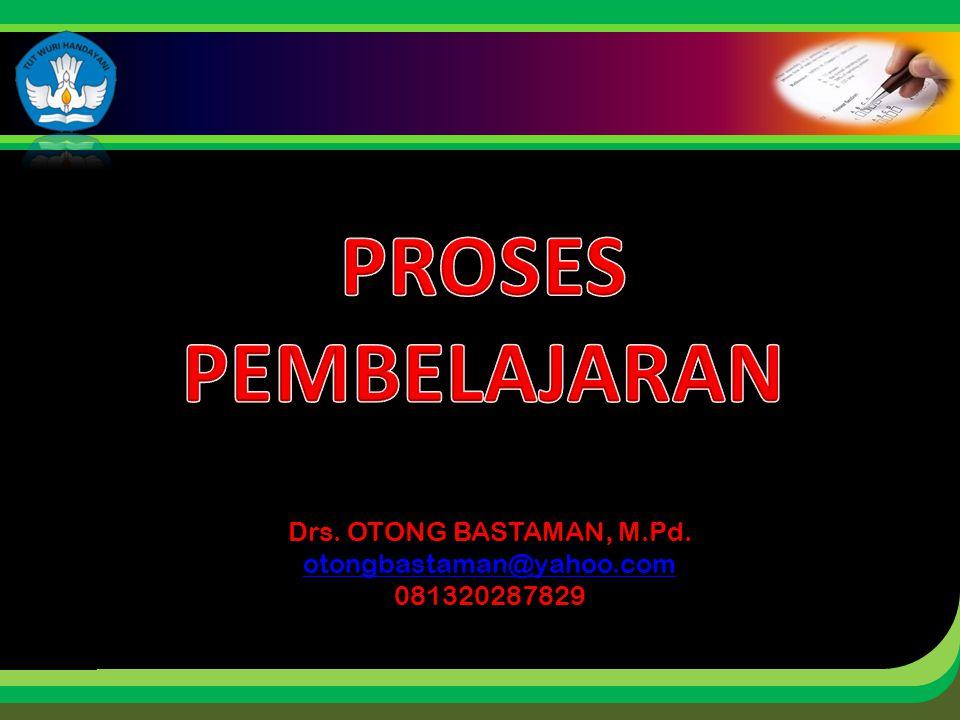 Click to edit Master title style Drs. OTONG BASTAMAN, M.Pd. otongbastaman@yahoo.com 081320287829