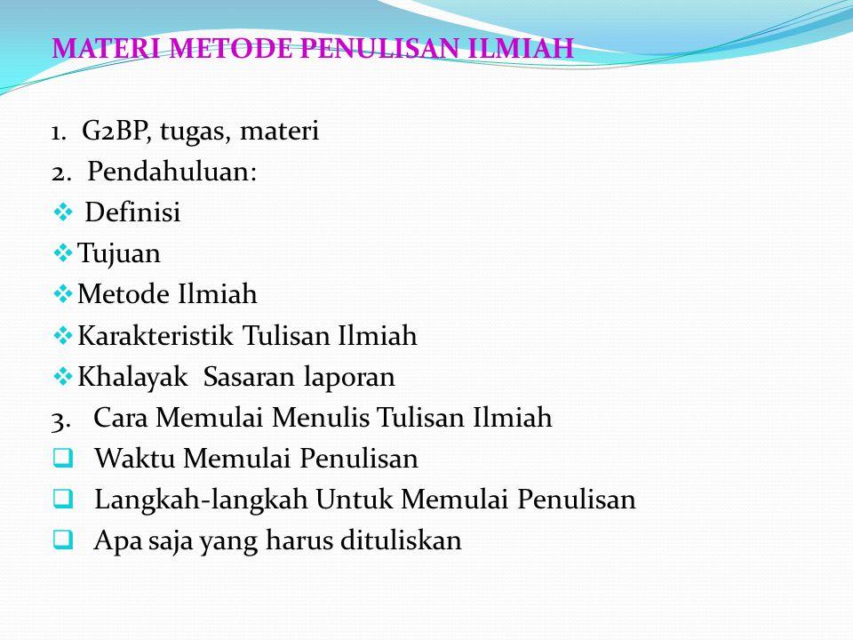 MATERI METODE PENULISAN ILMIAH 1.G2BP, tugas, materi 2.