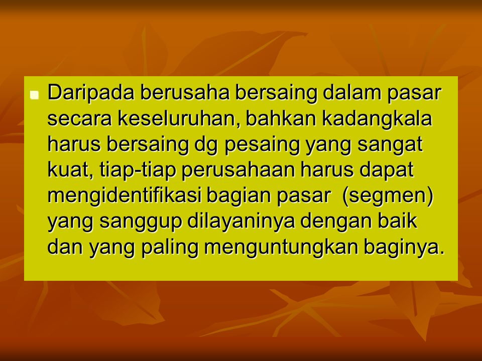 3 LANGKAH PEMASARAN BERSASARAN Segmentasi Pasar 1.