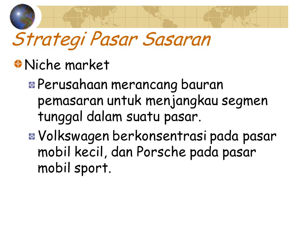 Proses positioning Strategi Position effectiveness Costomer/competitor research Test marketing Analytical positioning model