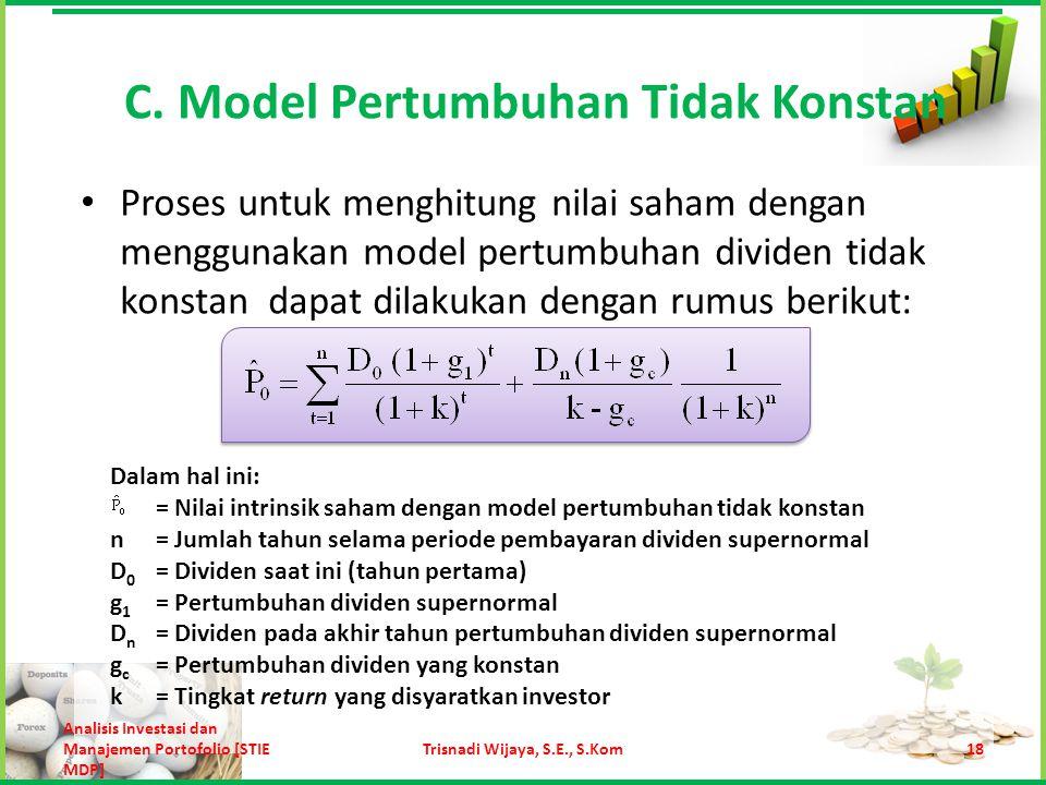 Contoh Misalkan data saham ANTM adalah sebagai berikut: n = 3 tahunD 0 = Rp 1.000 g c = 10%k= 15% g 1 = 20% per tahun selama 3 tahun pertama Carilah nilai intrinsik saham.