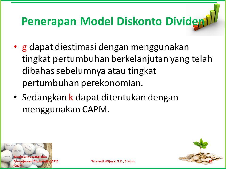 Penerapan Model Diskonto Dividen Sebagai contoh pada tahun 2003, PT Telekomunikasi Indonesia Tbk memberikan dividen Rp 331 per lembar saham.