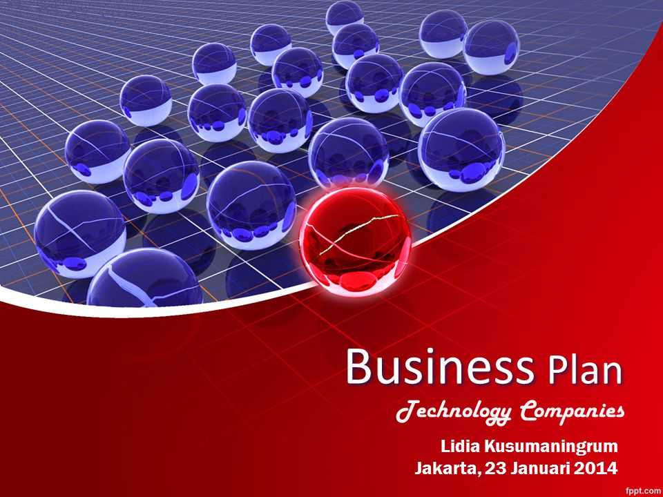 Business Plan Technology Companies Lidia Kusumaningrum Jakarta, 23 Januari 2014
